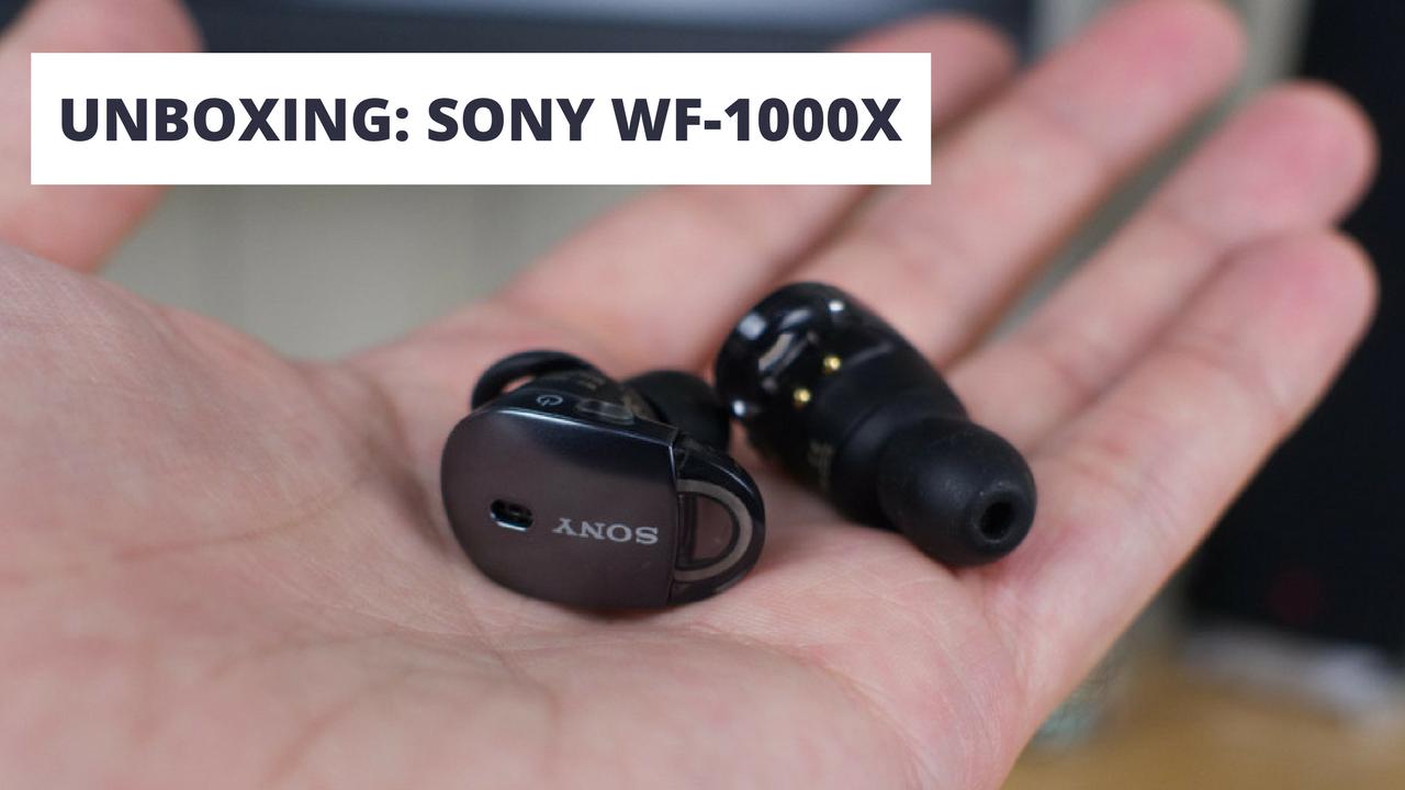 UNBOXING_ SONY WF-1000X